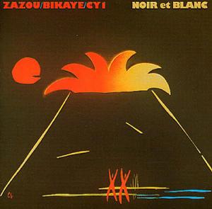 Zazou/Bikaye/Cy1-Noir Et Blanc / Crammed Disc