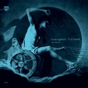 Luca Agnelli-7 O' Clock (the Remixes) / Etruria Beat
