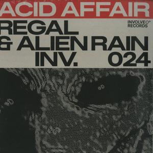Regal & Alien Rain-Acid Affair EP / Involve Records