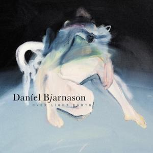 Daniel Bjarnason-Over Light Earth / Bedroom Community