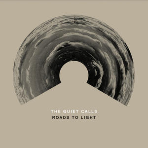The Quiet Calls-Roads To Light