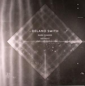 Delano Smith-Dark Shades Of Detroit / Sushitech