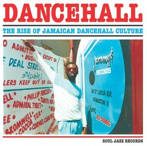 Va-Dancehall (2017 edition) The Rise Of Jamaican Dancehall Culture / Soul Jazz Records