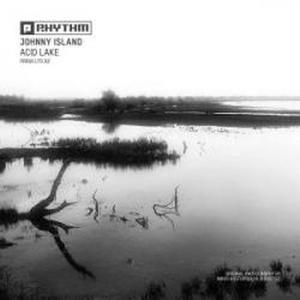 Johnny Island-Acid Lake / Planet Rhythm