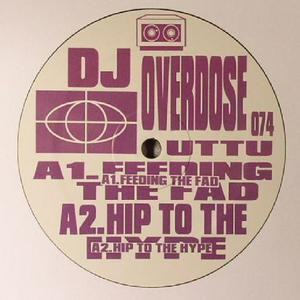 Dj Overdose-Feeding The Fad / Unknown To The Unknown