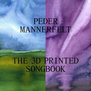 Peder Mannerfelt-The 3d Printed Songbook