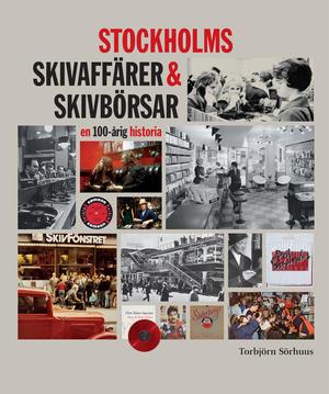 Stockholms Skivaffärer & Skivbörsar (Bok)