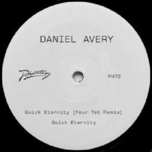 Daniel Avery-Quick Eternity / Phantasy Sound
