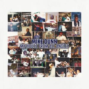 Mike Dunn-My House From All Angles / Moreaboutmusic Records / Blackball Muzik