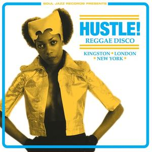 Va-Hustle! Reggae Disco (Expanded 2017 Edition) Kingston-London-New York / Soul Jazz Records