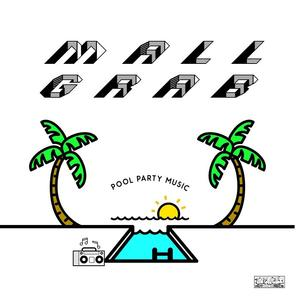 Mall Grab-Pool Party Ep / Hot Haus