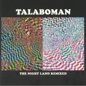 Talaboman-The Night Land Remixes / R&s