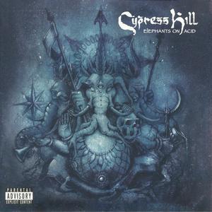 Cypress Hill-Elephants On Acid / BMG