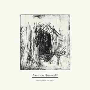 Anna von Hausswolff-Singing From The Grave /