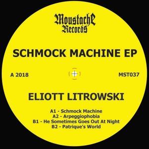 Eliott Litrowski-Schmock Machine Ep / Moustache