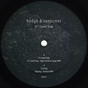 Hodge & Randomer-If I Could Stop / Clone Basement Series