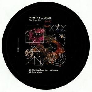 Wehbba & DJ Deeon-We Have Bass / Drumcode