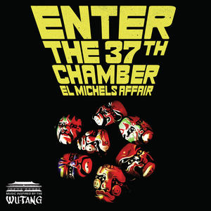 El Michels Affair-Enter The 37th Chamber /  FAT BEATS