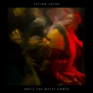 Flying Lotus-Until The Quiet Comes / WARP