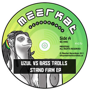 Uzul vs Bass Trolls-Stand Firm Ep / Meerkat Recordings