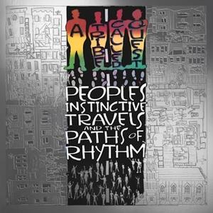 A Tribe Called Quest-People's Instinctive Travels And The Paths Of Rhythm