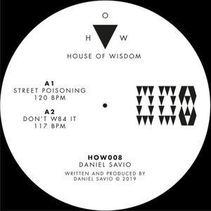 Daniel Savio-Street Poisoning / House Of Wisdom