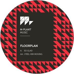 Floorplan Aka Robert Hood - So Glad / M-PLANT