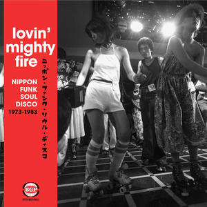 Va- Lovin Mighty Fire (Nippon Funk • Soul • Disco 1973-1983)