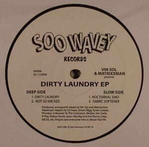 Vin Sol & Matrixxman-Dirty Laundry / Soo Wavey