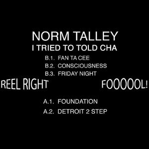Norm Talley-I Tried To Told Cha