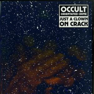 Occult Orientated Crime (Aka Legowelt)-Just A Clown On Crack / Dekmantel
