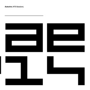 Autechre-NTS Sessions 1-4 / Warp