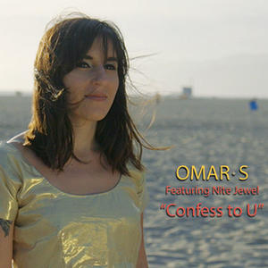 Omar S featuring Nite Jewel-Confess To U /