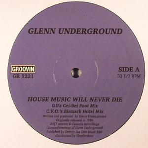 Glenn Underground-House Music Will Never Die / Groovin Recordings