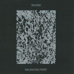 Skudge-Balancing Point / Skudge Records