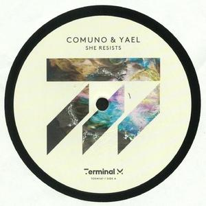 Comuno & Yael-She Resists / Terminal M