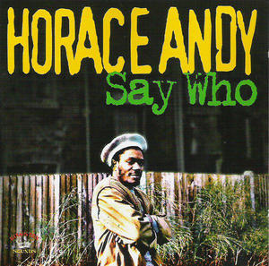 Horace Andy-Say Who / Kingston Sounds