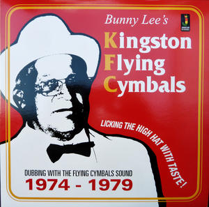 Bunny Lee's-Kingston Flying Cymbals (Dubbing With The Flying Cymbals Sound 1974 - 1979) / Jamaican Recordings