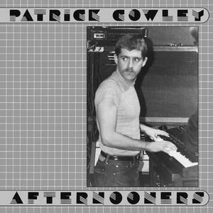 Patrick Cowley-Afternooners / Dark Entries