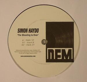 Simon Haydo- The Shouting Is Over / Dem