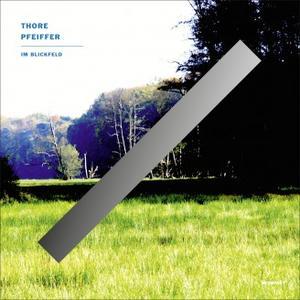 Thore Pfeiffer-Im Blickfeld / Kompakt Pop Ambient