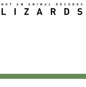 Lizards-Naar 003 / Not An Animal