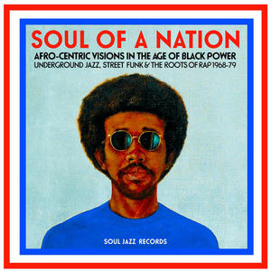 Va-Soul Of A Nation (Afro-Centric Visions In The Age of Black Power: Underground Jazz, Street Funk & The Roots Of Rap 1968-79) /  Soul Jazz Records