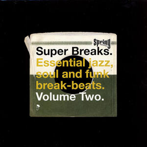 Va-Super Breaks. Essential Jazz, Soul And Funk Break-Beats. Volume Two /  BGP Records