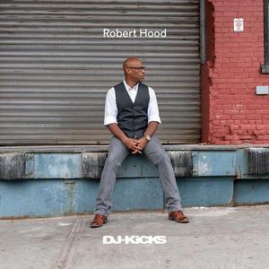Robert Hood-Dj Kicks / K7