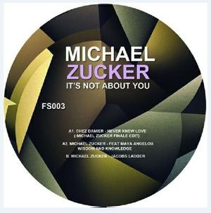 Michael Zucker & Chez Damier-Its Not About You / Future Sessions