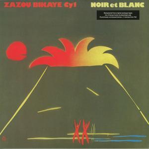 Zazou, Bikaye and CY1-Noir Et Blanc /  Crammed Discs