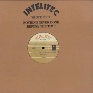 White Mice- Nothing Never Done Before The Time / Basic Replay