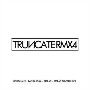 Truncate-Remixes Part 4 / Truncate
